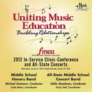 Immagine per '2012 Florida Music Educators Association (FMEA): Middle School Honors Band & All-State Middle School Concert Band'