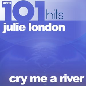Image for '101 Hits - Cry Me a River - The Best of Julie London'
