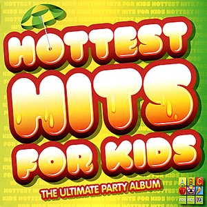 Image for 'Hottest Hits for Kids : The Ultimate Party Album'