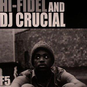 Image for 'Hi-Fidel & Dj Crucial'