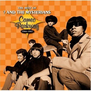 Image for 'The Best Of ? And The Mysterians: Cameo Parkway 1966-1967'