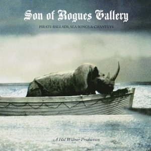 Image for 'Son of Rogues Gallery: Pirate Ballads, Sea Songs & Chanteys'