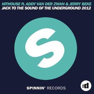 Image for 'Jack To The Sound Of The Underground 2012 (feat. Addy Van Der Zwan & Jerry Beke)'