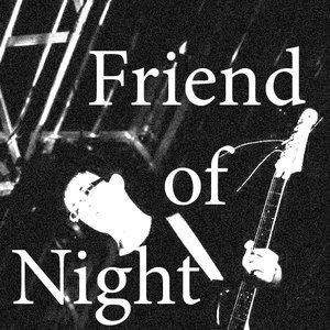 Image for 'Friend of Night'