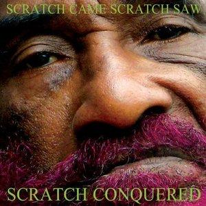 Image for 'Scratch Came Scratch Saw Scratch Conquered'