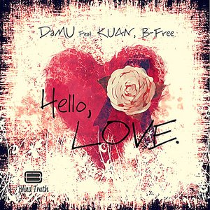Image for 'Hello Love (feat. Kuan & B Free)'
