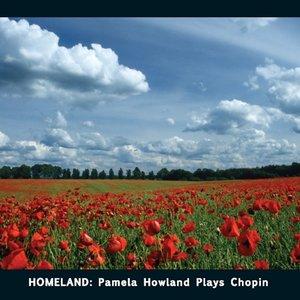 Image for 'Homeland: Pamela Howland Plays Chopin'