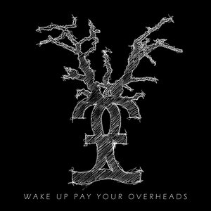 Image for 'Wake Up Pay Your Overheads'