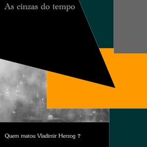 Image for 'Quem Matou Vladimir Herzog?'