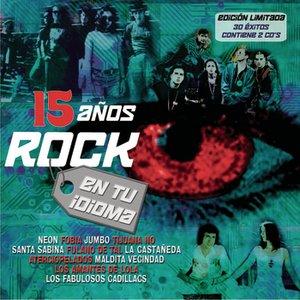 Image for '15 Años De Rock En Tu Idioma'