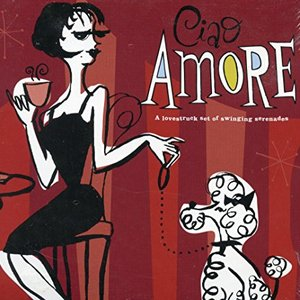 Imagem de 'Ciao Amore! A Lovestruck Set of Swinging Serenades'