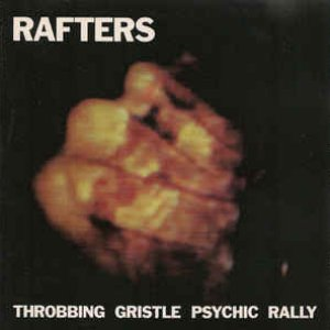Image for 'Rafters: Throbbing Gristle Psychic Rally'