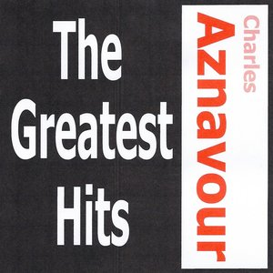 Image for 'Charles Aznavour - The greatest hits'
