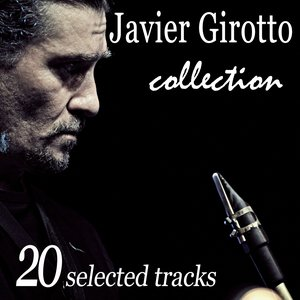 Image for 'Javier Girotto Collection: 20 Selected Tracks'