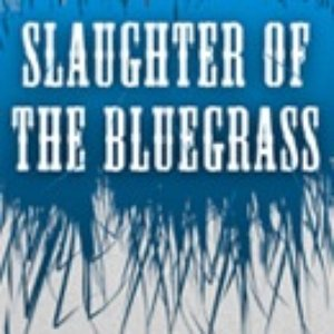 Image for 'Slaughter of the Bluegrass'
