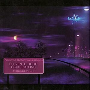 Image for 'Quickstar Productions Presents : Eleventh Hour Confessions - Midwest Vol. 5'