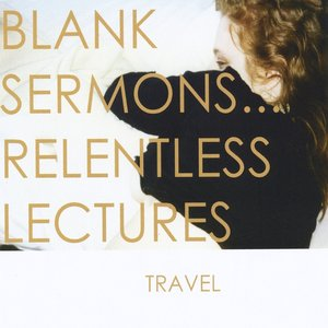 Image for 'Blank Sermons... Relentless Lectures'