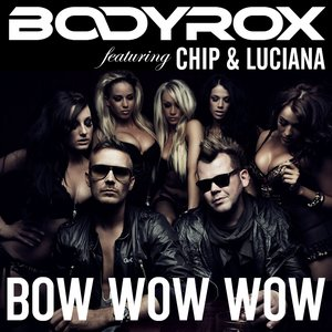 Image for 'Bow Wow Wow (feat. Chipmunk, Luciana)'