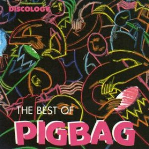Image for 'The Best Of Pigbag'