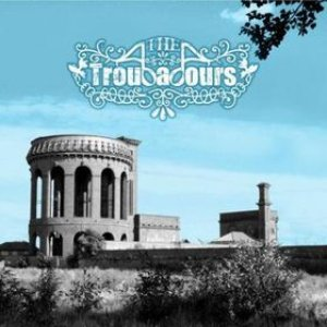 Image for 'The Troubadours'