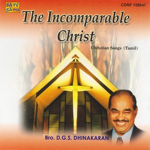 Image for 'The Incomparable Christ By Bro.D.G.S. Dhinakaran'