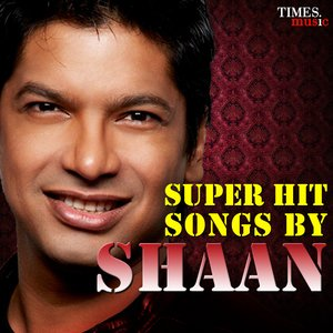 Image for 'Super Hit Songs By Shaan'