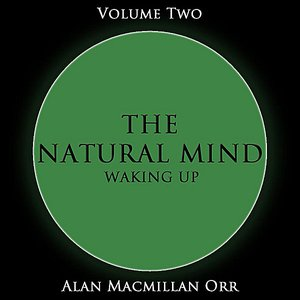 Image for 'The Natural Mind - Waking Up, Vol. 2'