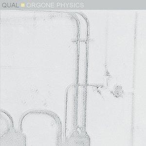 Image for 'Qual Orgone Physics'
