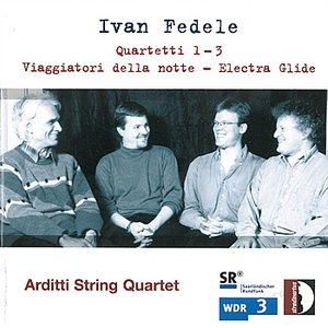 Image for 'Ivan Fedele: Quartetti No. 1-3; Viaggiatori della notte; Electra Glide'