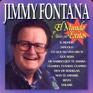Image for 'Jimmy Fontana : El Mundo y Todos Sus Exitos'