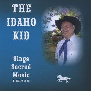 Image for 'The Idaho Kid, Sings Sacred Music'