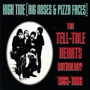 Immagine per 'The Tell-Tale Hearts Anthology 1983-1986: High Tide (Big Noses & Pizza Faces)'