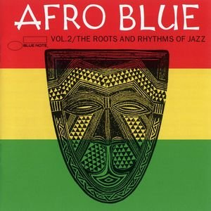 Image for 'Afro Blue Vol. 2 - The Roots & Rhythm'