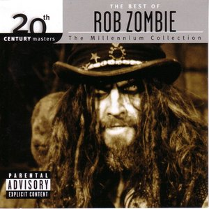 Image for '20th Century Masters: The Millennium Collection: The Best of Rob Zombie'
