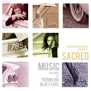Image for 'Sacred Music: The Songs of Trembling Blue Stars'