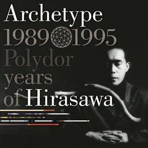 Image for 'Archetype 1989-1995 Polydor years of Hirasawa'