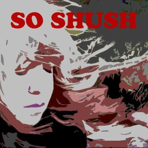 Image for 'So Shush'