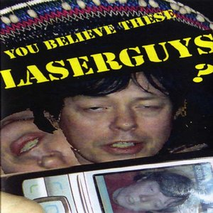 Image for 'you believe these laserguys?'