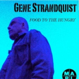 Image for 'Gene Strandquist - FOOD TO THE HUNGRY'