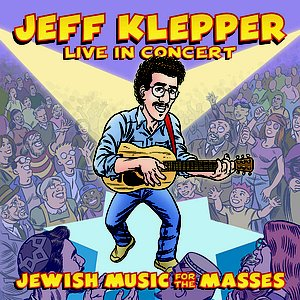 Imagem de 'Jewish Music for the Masses: Jeff Klepper Live in Concert'