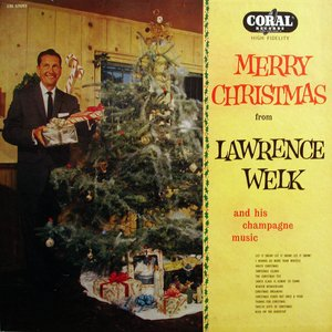 Image for 'Merry Christmas From Lawrence Welk And His Champagne Music'