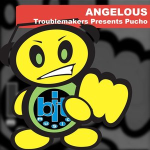 Image for 'Angelous (Troublemakers Presents Pucho)'