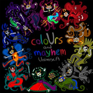 Image for 'coloUrs and mayhem: Universe A'
