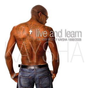 Image for 'Live and Learn (Kaysha's Greatest Hits 1998 - 2008)'