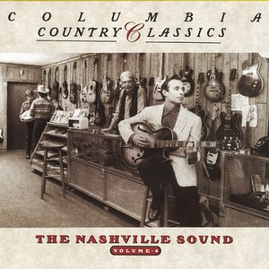 Image for 'COLUMBIA COUNTRY CLASSICS               VOLUME 4:  THE NASHVILLE SOUND'
