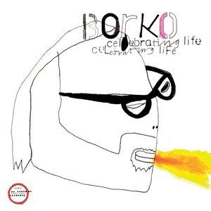 Image for 'Borko: celebrating life (offical morr music upload)'