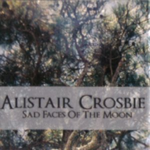 Alistair Crosbie Sad Faces Of The Moon