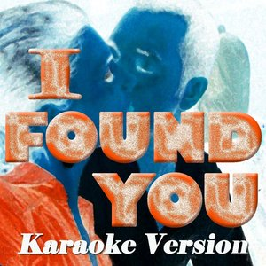 Image for 'I Found You (Karaoke Version Originally Perfomed By The Wanted)'
