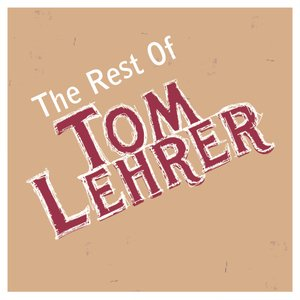 Image for 'The Rest Of Tom Lehrer'