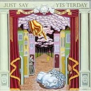 Image for 'Just Say Yes, Volume 6: Just Say Yesterday'